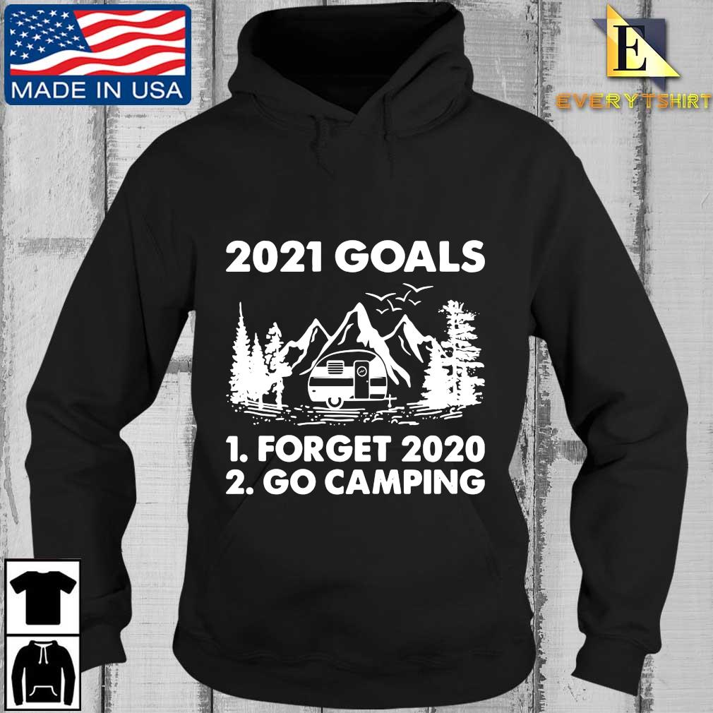 2021 goals forget 2020 go camping s Every Hoodie den