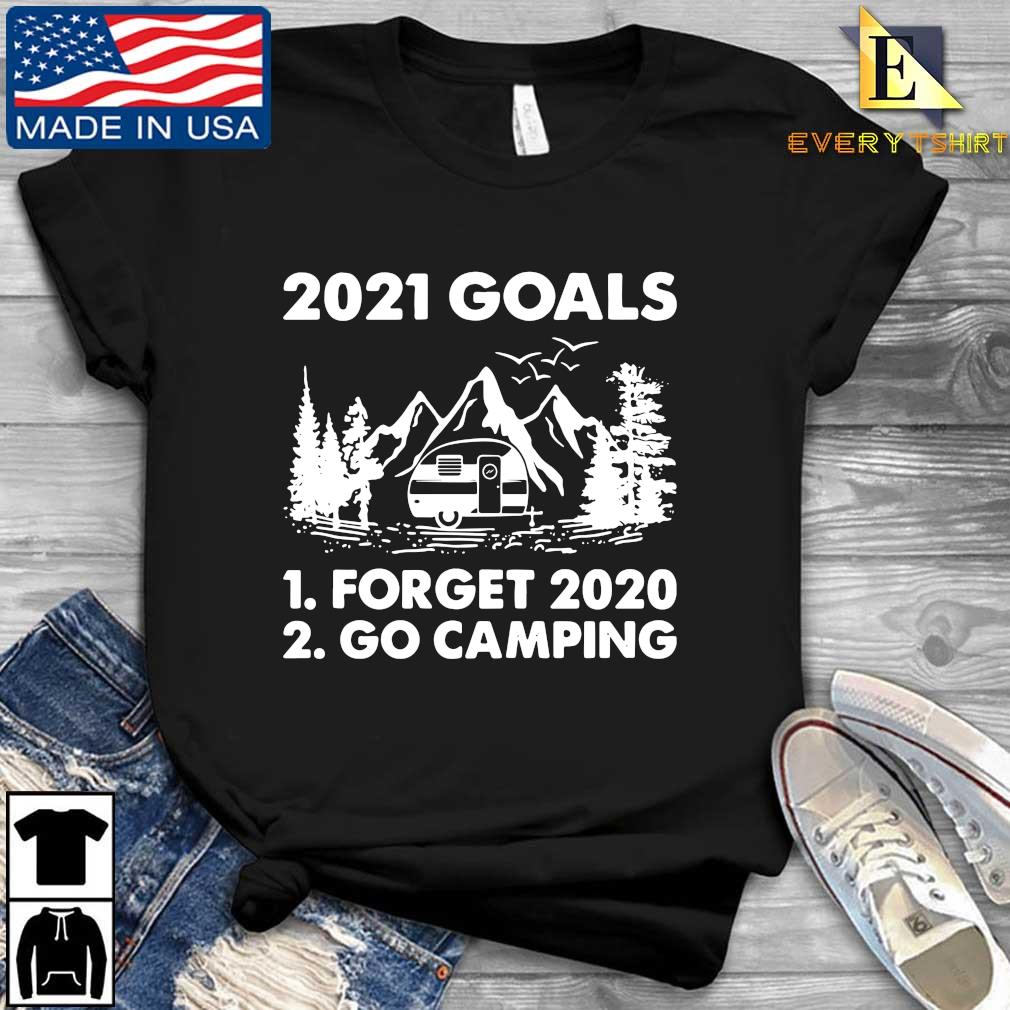2021 goals forget 2020 go camping s Every shirt den dai dien