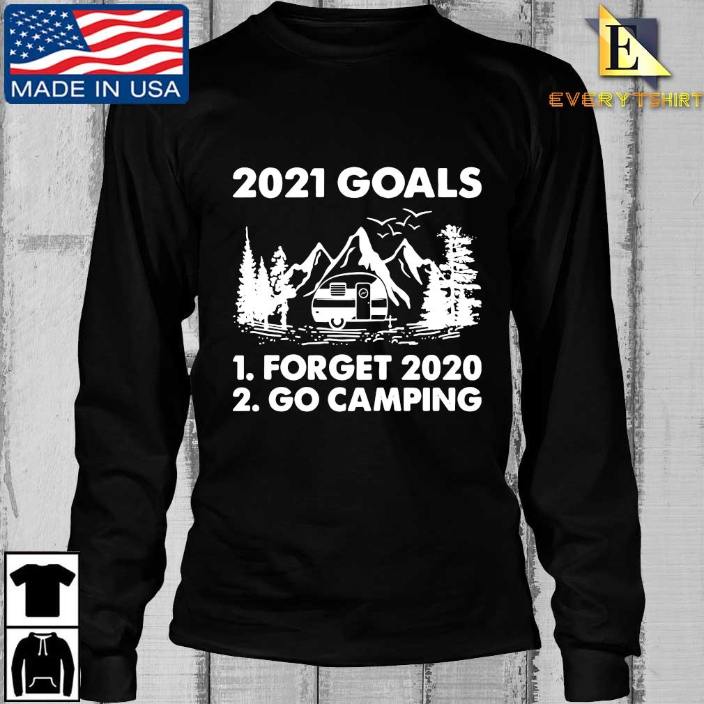 2021 goals forget 2020 go camping s Longsleeve Every den