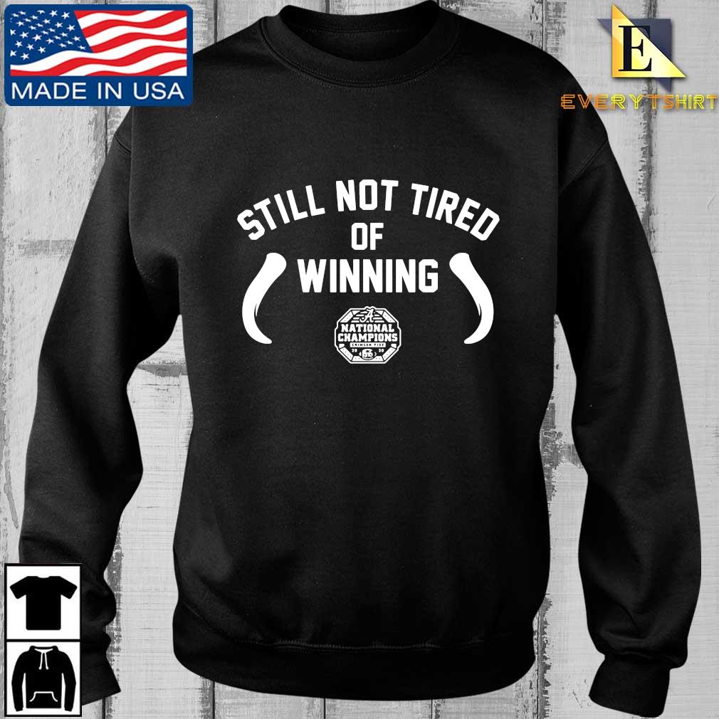 Alabama Crimson Tide national championship still not tired of winning shirt
