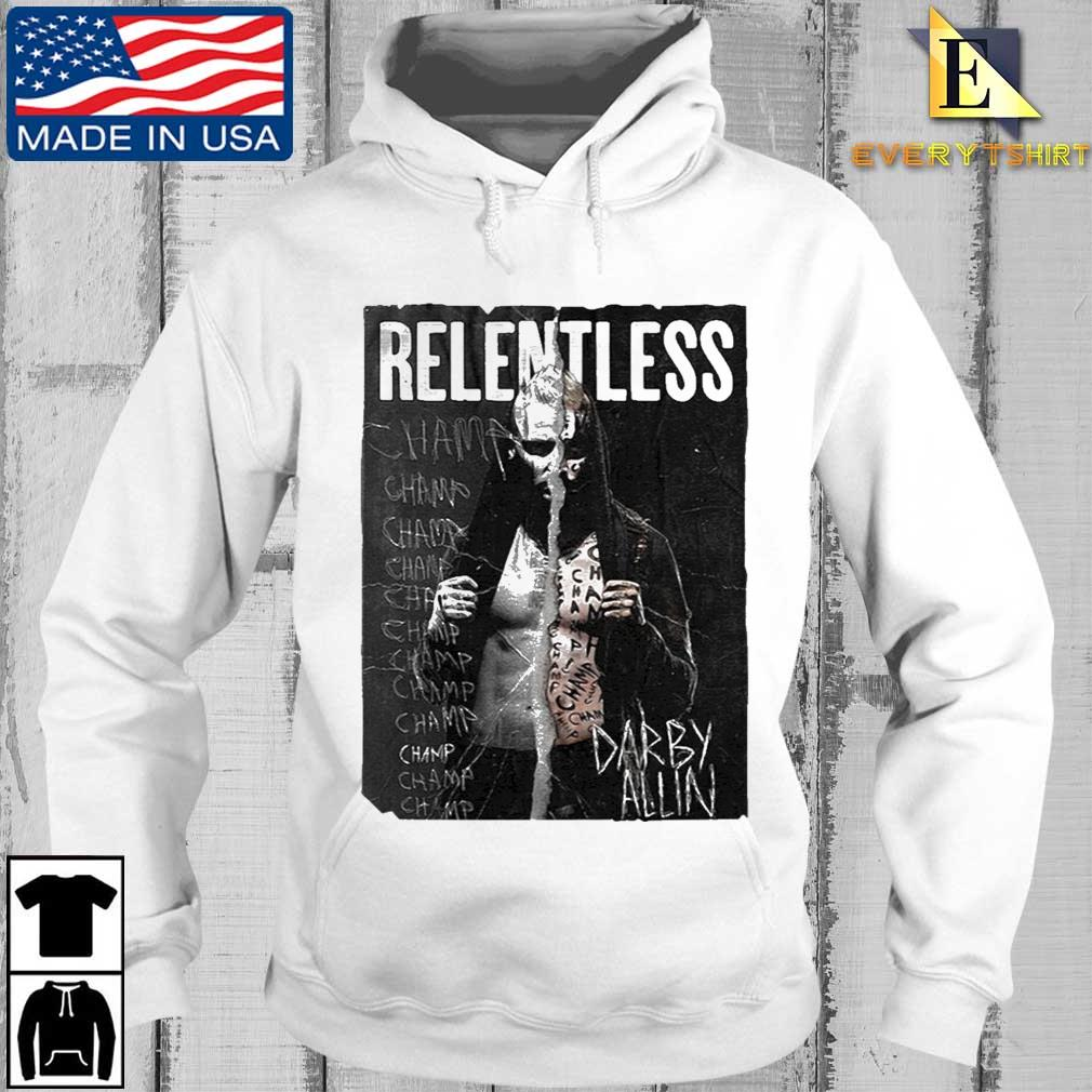 All Elite Wrestling Darby Allin Relentless Champ Shirt Every hoodie trang