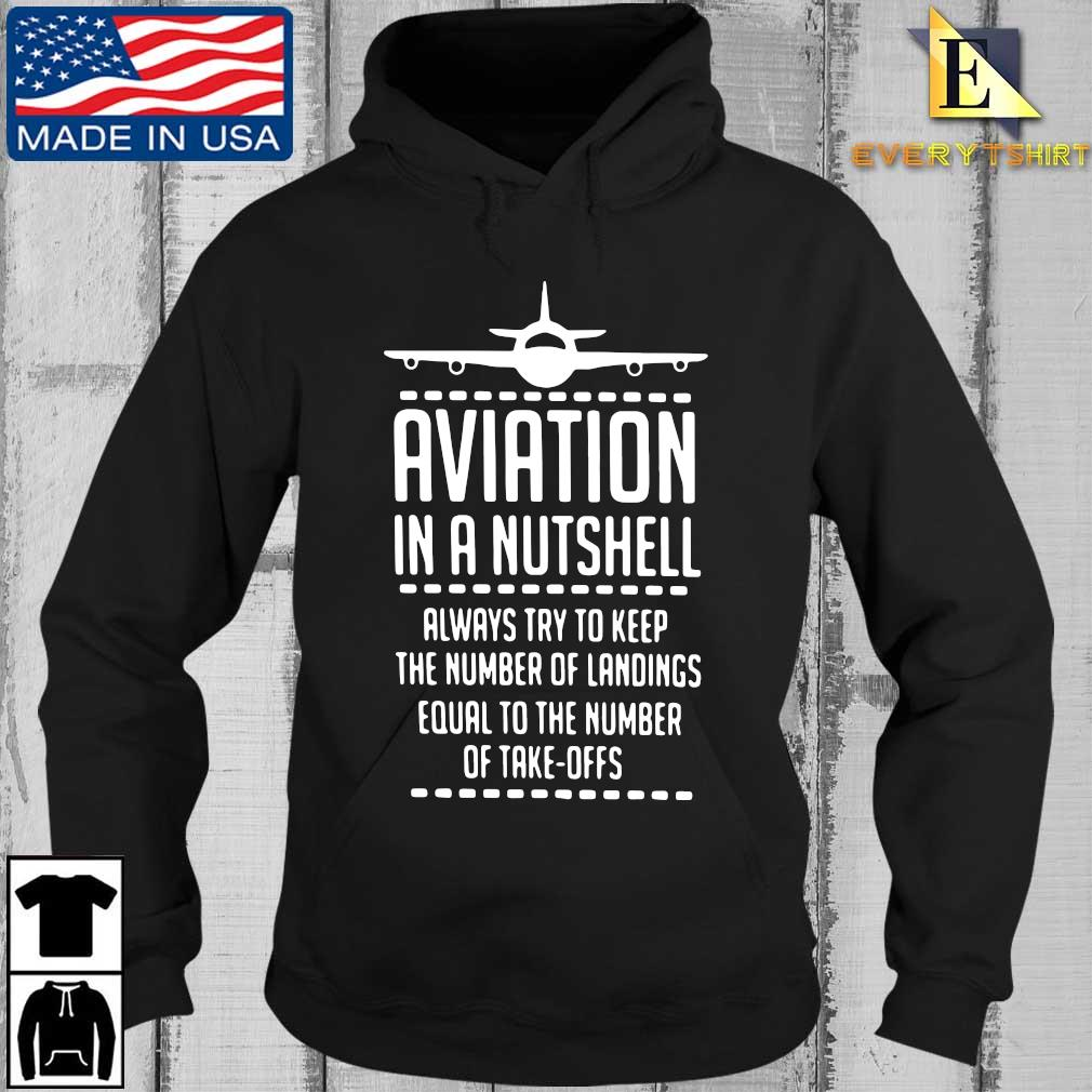 Aviation in a nutshell always try to keep the number of landings equal to the number of take offs s Every Hoodie den