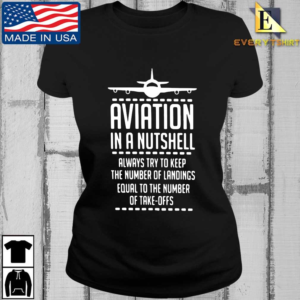 Aviation in a nutshell always try to keep the number of landings equal to the number of take offs s Every ladies den
