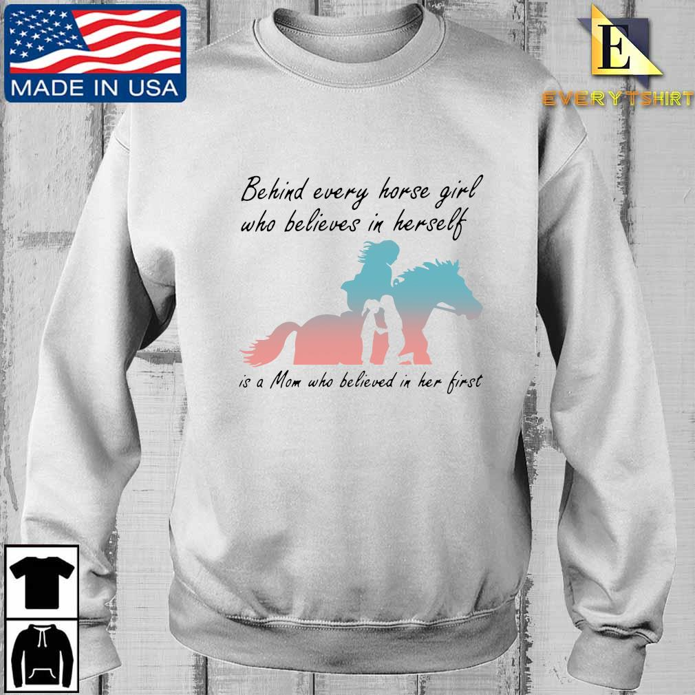 Behind every horse girl who believes in herself in a mom who believed in her first t-shirt