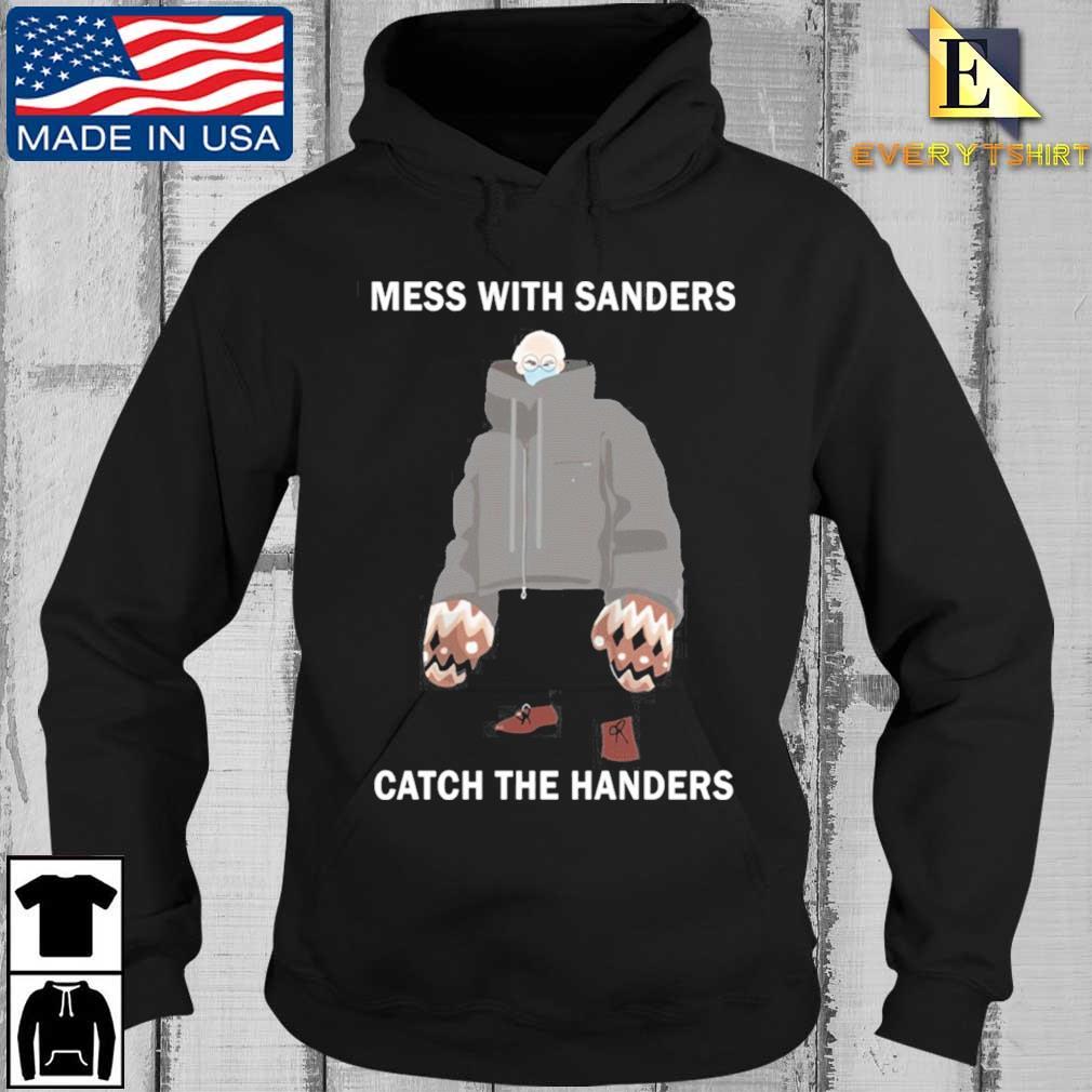Bernie Sanders mess with Sanders catch the handers s Every Hoodie den