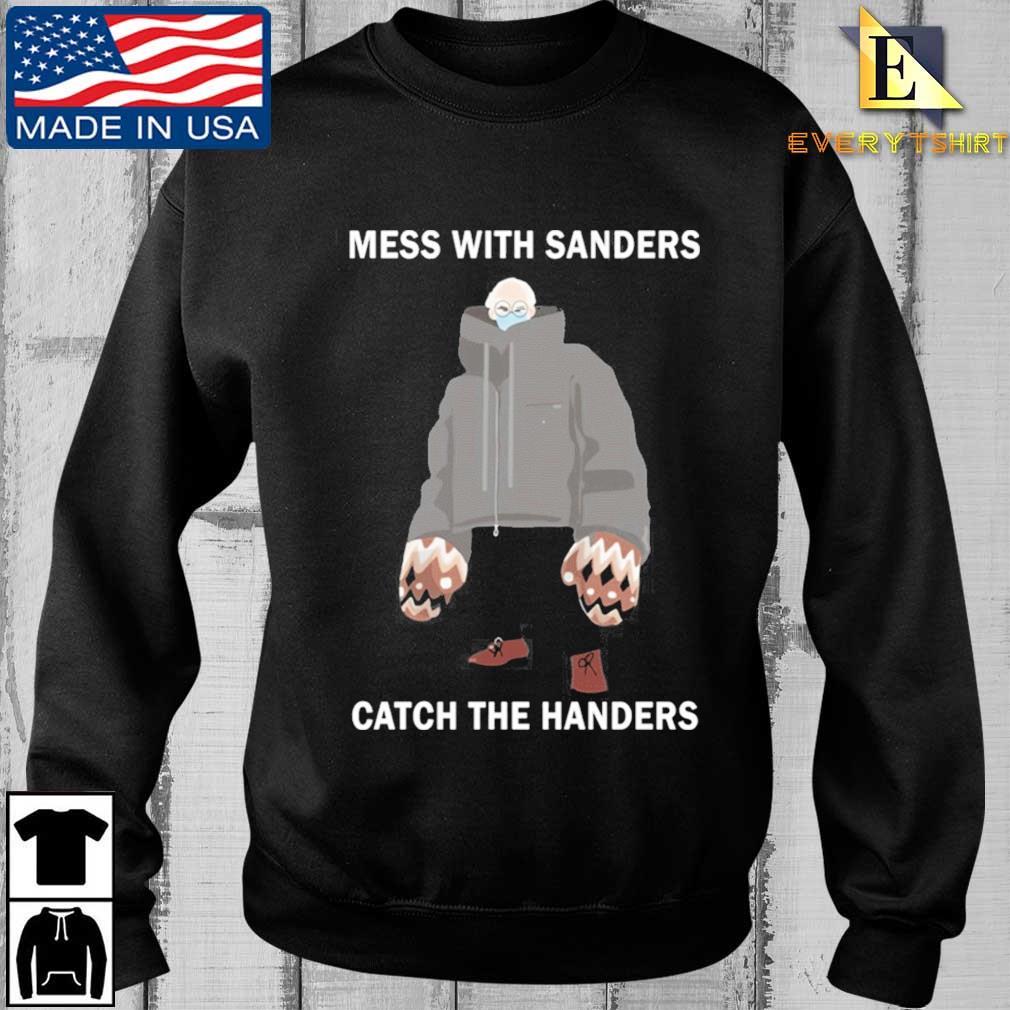 Bernie Sanders mess with Sanders catch the handers shirt