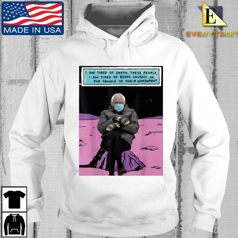 Bernie Sanders Mittens Sitting Inauguration I Am Tired Of Earth Shirt Every hoodie trang