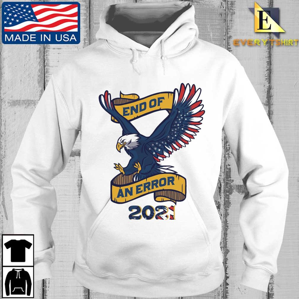 Eagle American flag end of an error 2021 official s Every hoodie trang