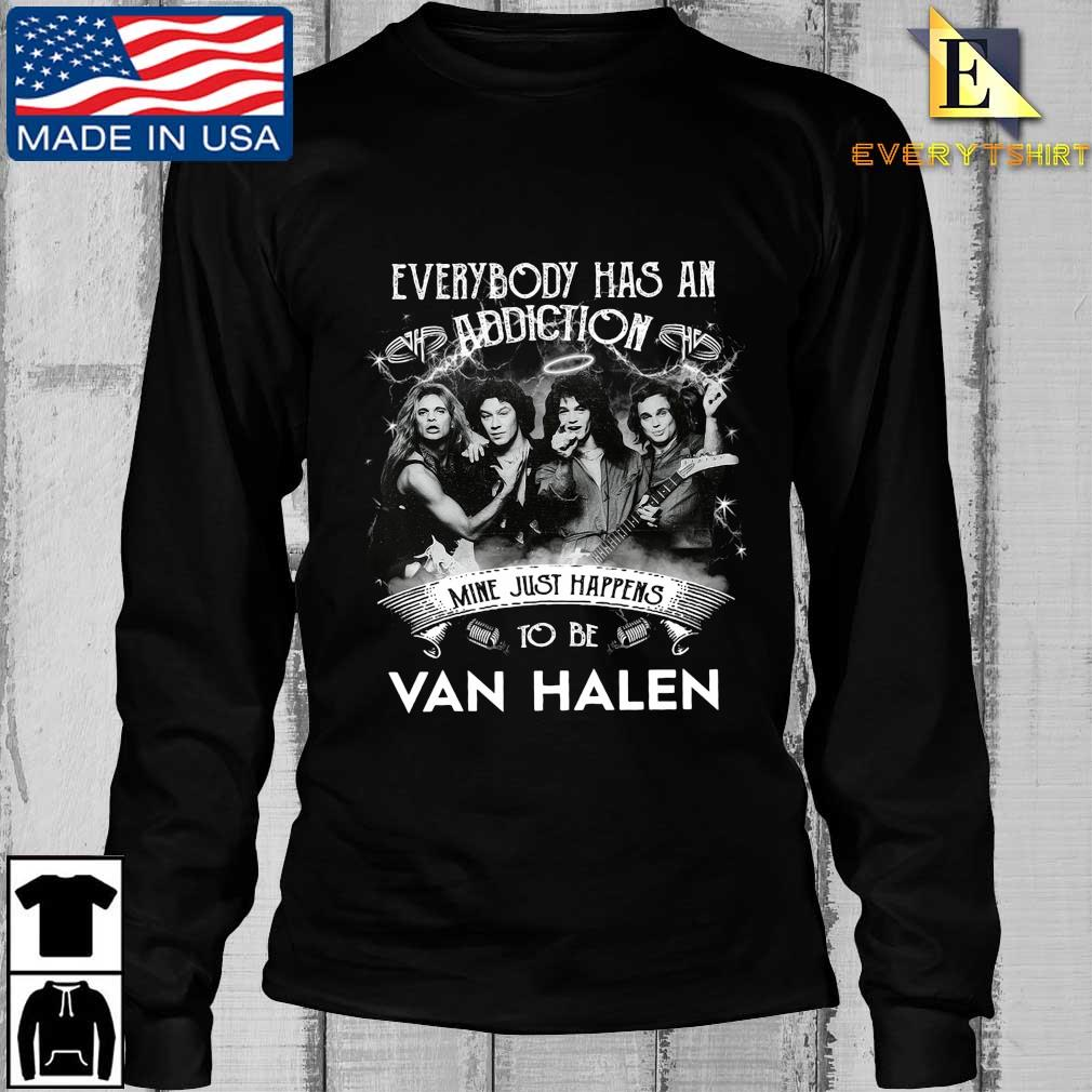 Everybody has an addiction mine just happens to be Van Halen s Longsleeve Every den