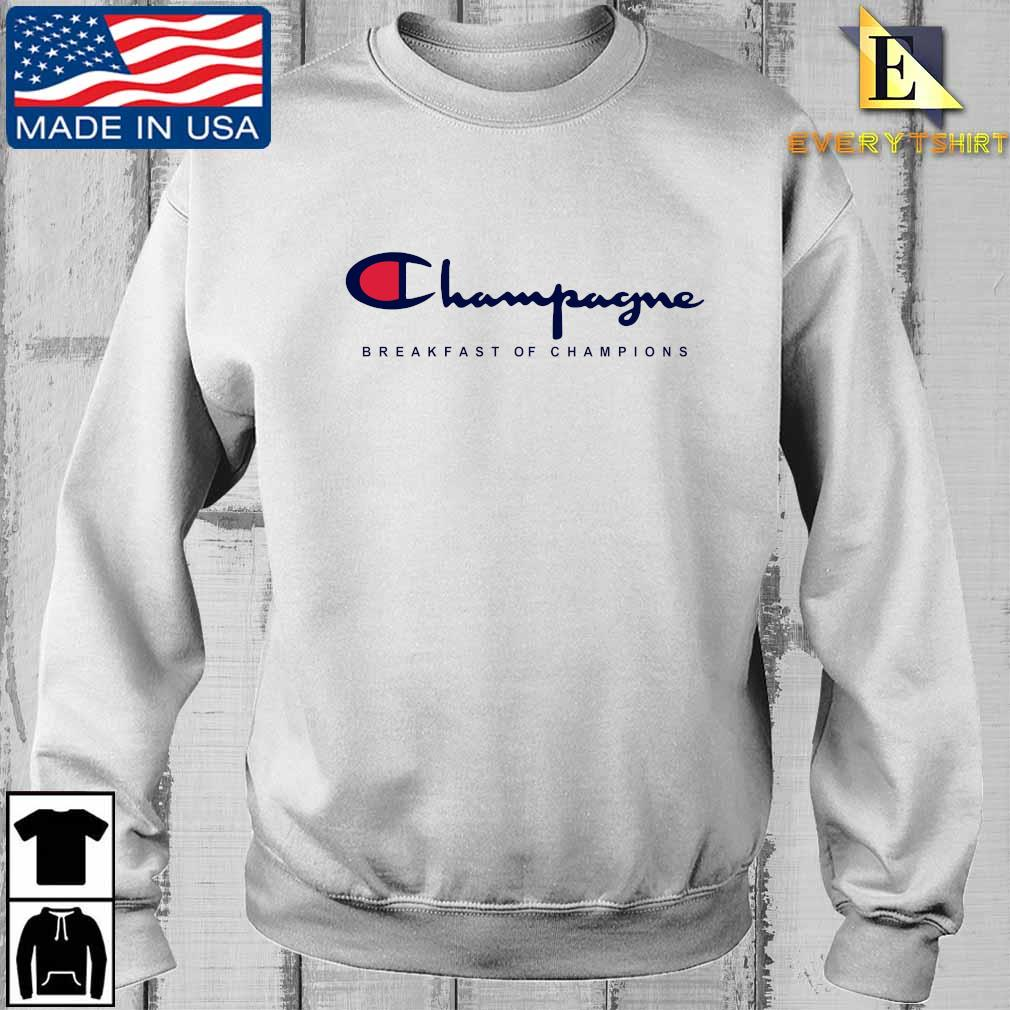 Funny Champagne Breakfast Of Champions Shirts