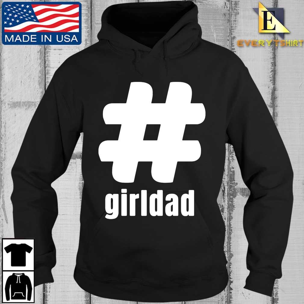 #Girldad Girl Dad Father of Daughter s Every Hoodie den