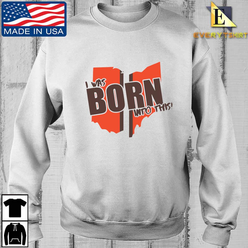 I was born into this born shirt