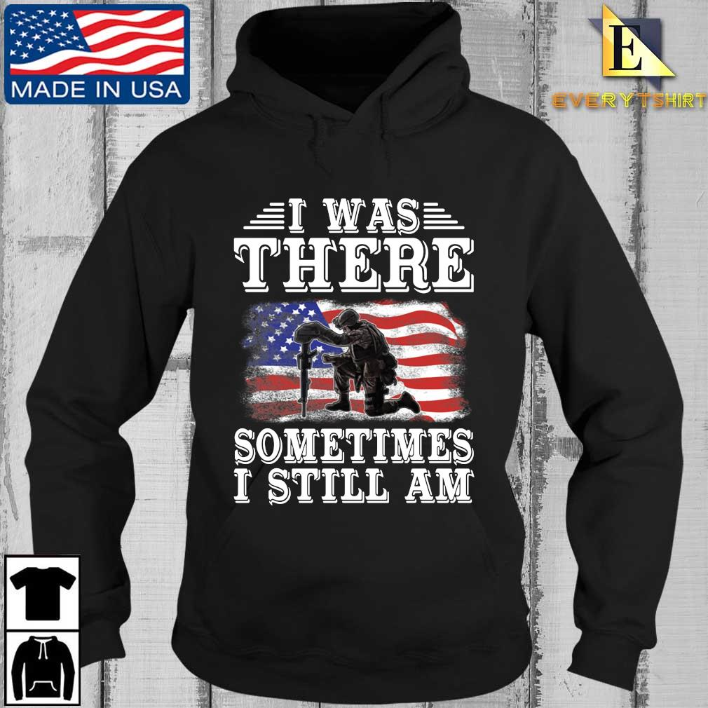 I was there something I still am American flag s Every Hoodie den