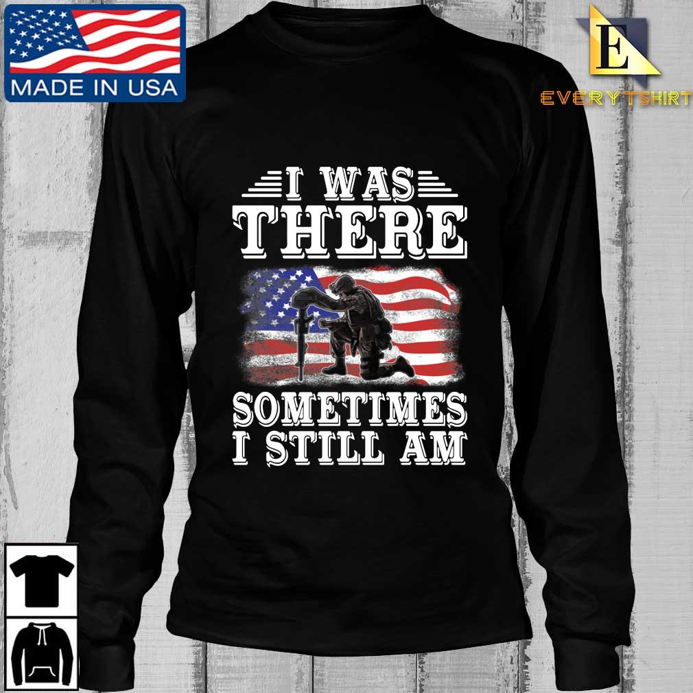 I was there something I still am American flag s Longsleeve Every den