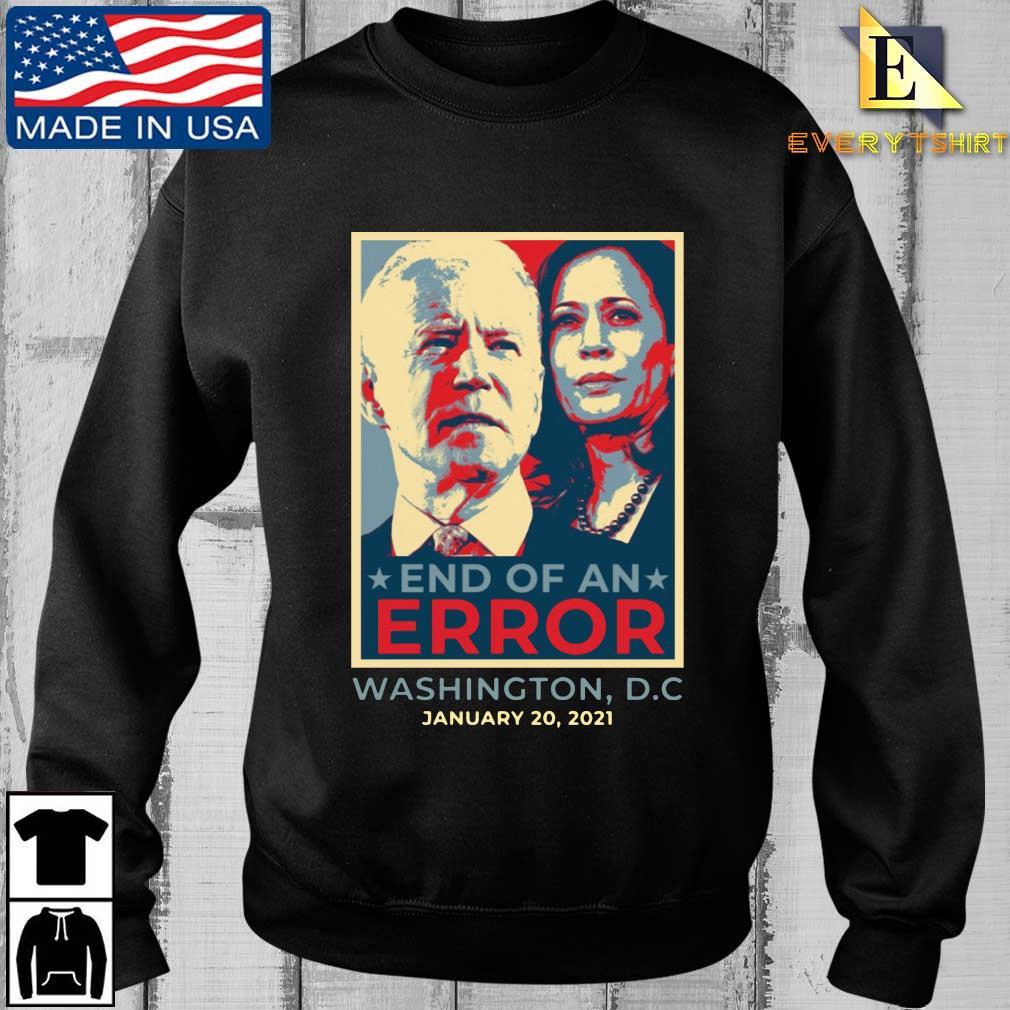 Joe Biden and Kamala Harris end of an error Washington DC january 20 2021 shirt