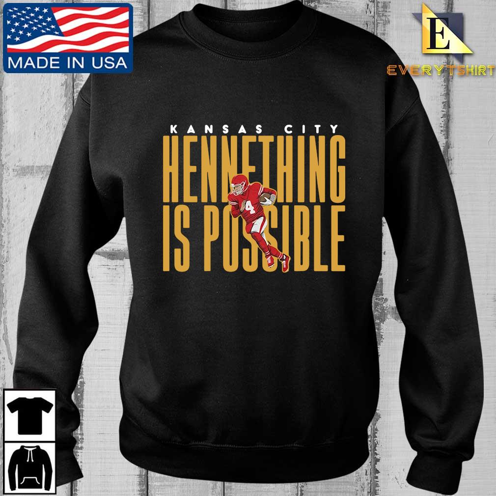 Kansas City Chiefs Chad Henne hennething is possible shirt