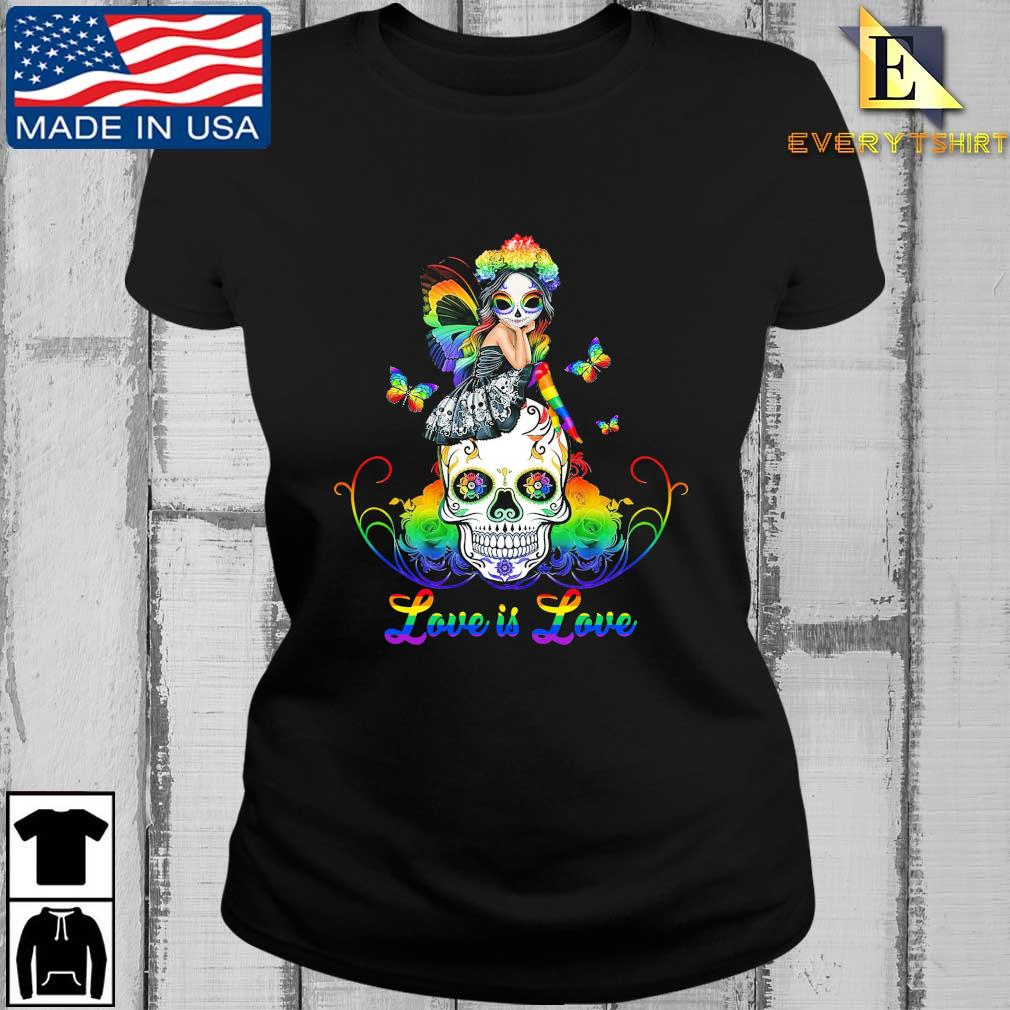 LGBT Fairy Sugar Skull Love Is Love Shirt Every ladies den