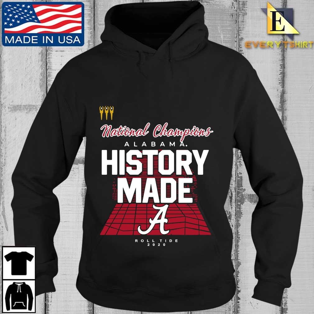 National Champions Alabama Crimson Tide history made roll tide 2020 s Every Hoodie den