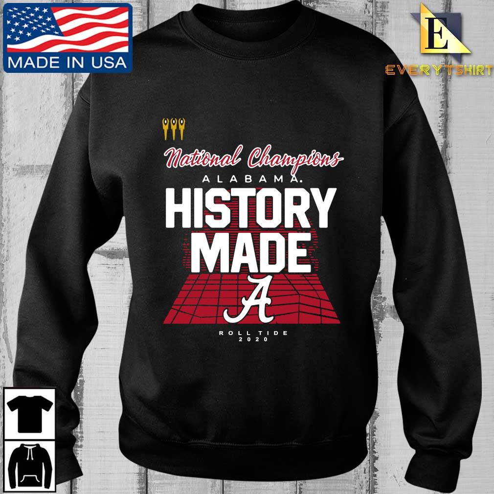 National Champions Alabama Crimson Tide history made roll tide 2020 shirt