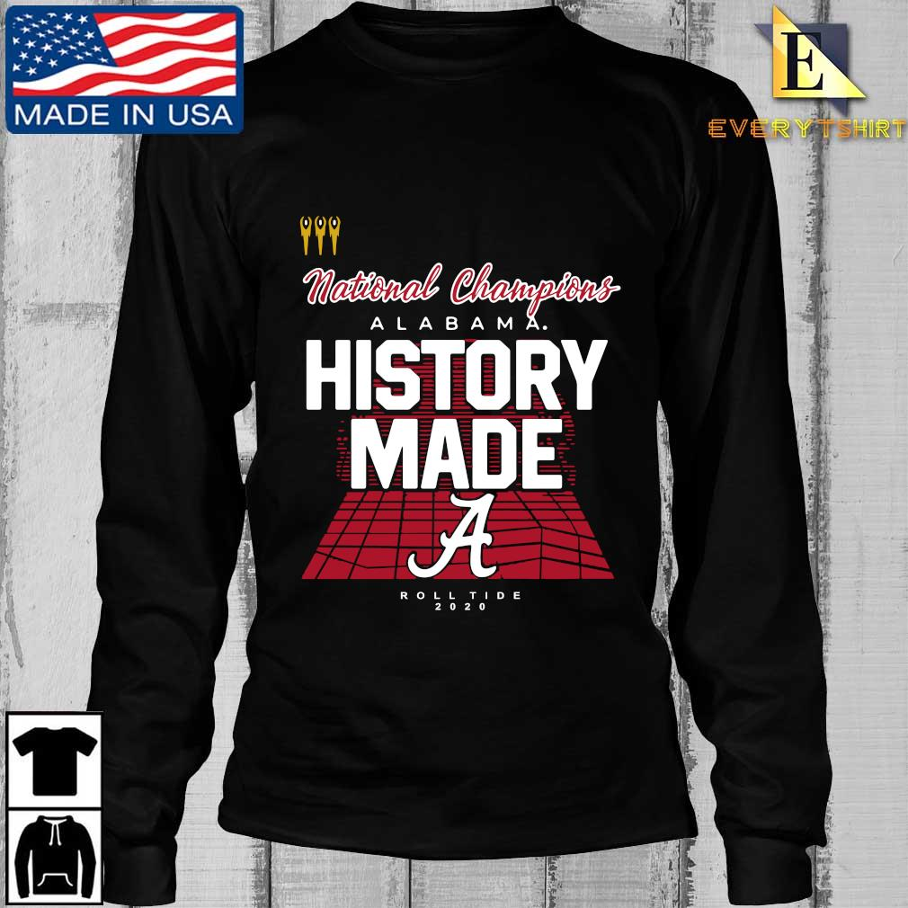 National Champions Alabama Crimson Tide history made roll tide 2020 s Longsleeve Every den