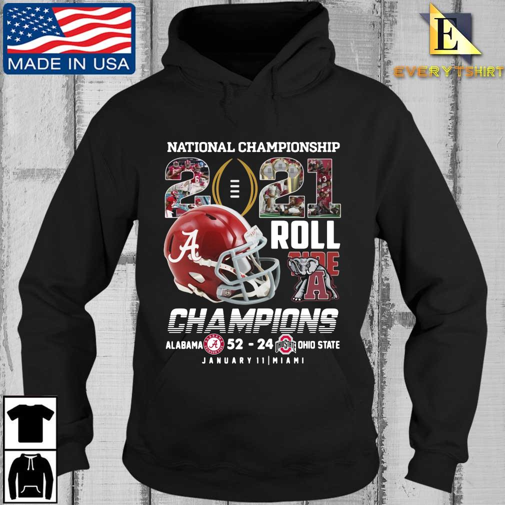 National Championship 2021 roll Tide Champions Alabama Crimson Tide 52 24 Ohio State Buckeyes january 11 Miami s Every Hoodie den