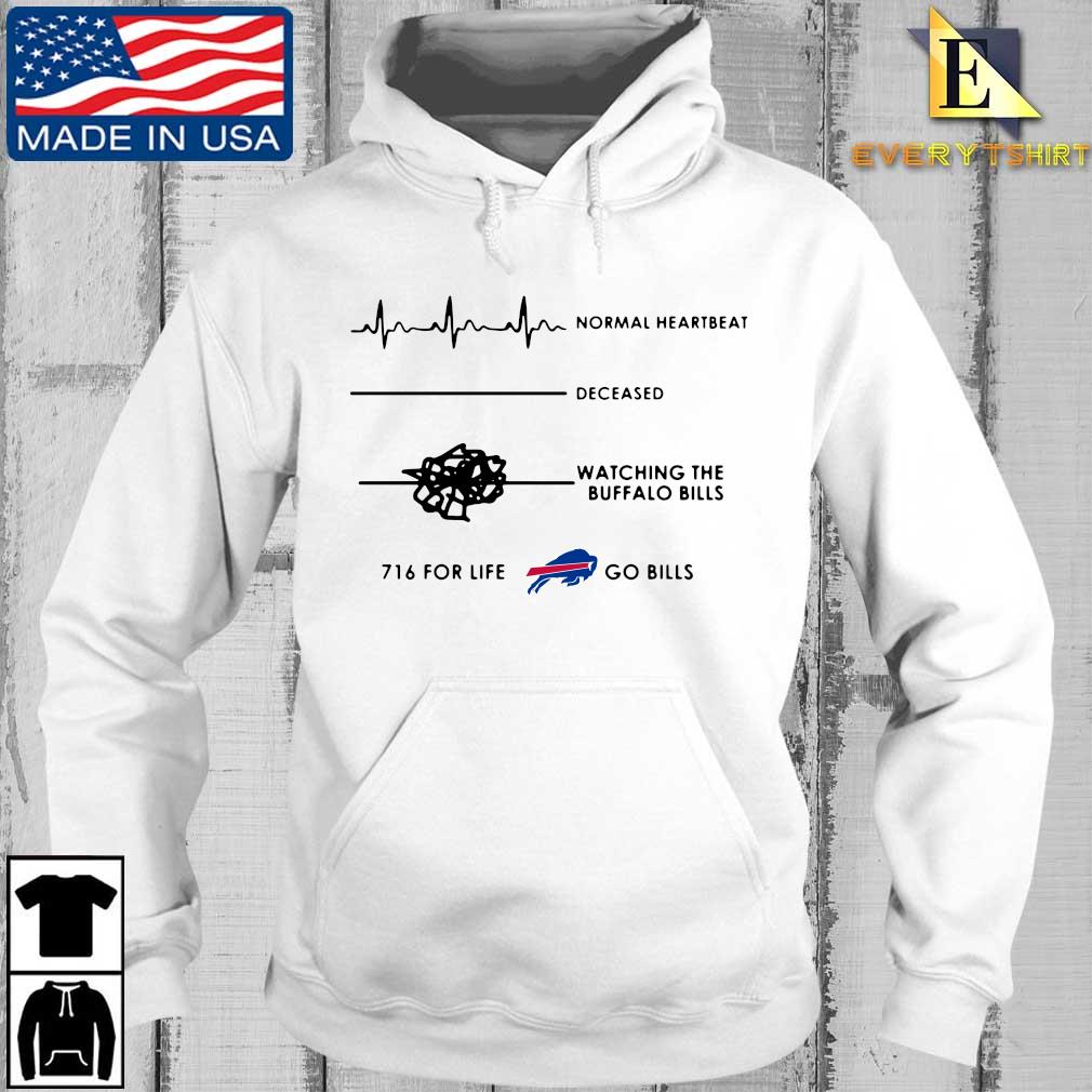 Normal heartbeat deceased watching the Buffalo BIlls 716 for life go Bills s Every hoodie trang