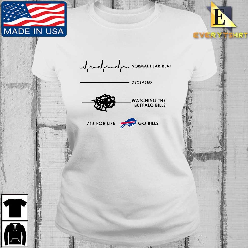 Normal heartbeat deceased watching the Buffalo BIlls 716 for life go Bills s Every ladies trang