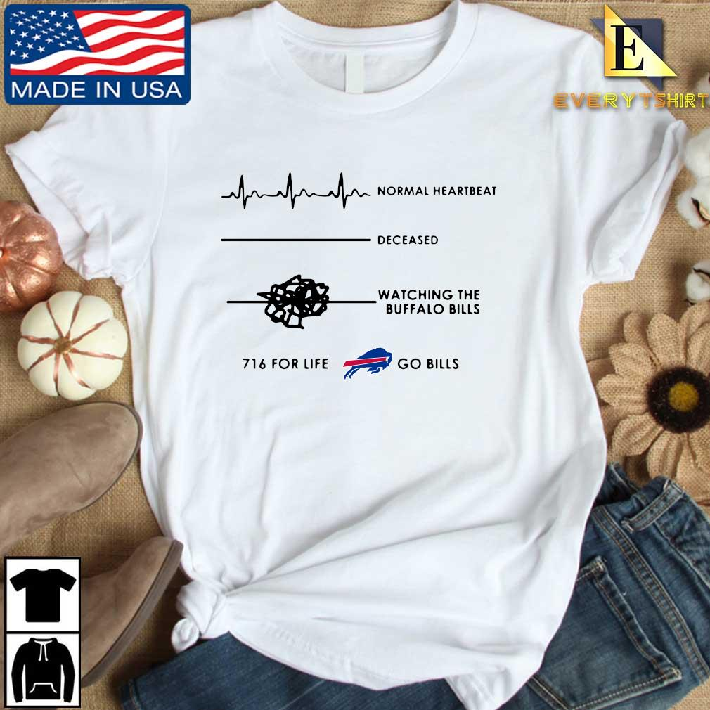 Normal heartbeat deceased watching the Buffalo BIlls 716 for life go Bills s Every shirt trang dai dien