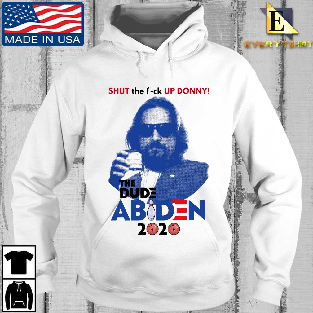 Official Lebowski Bowling Shut the fuck up Donny the Dude Biden 2020 Tee s Every hoodie trang