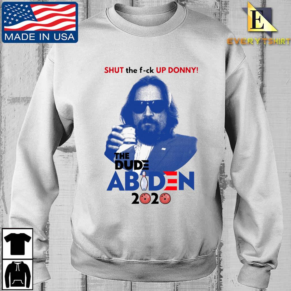 Official Lebowski Bowling Shut the fuck up Donny the Dude Biden 2020 Tee s Sweater Every trang