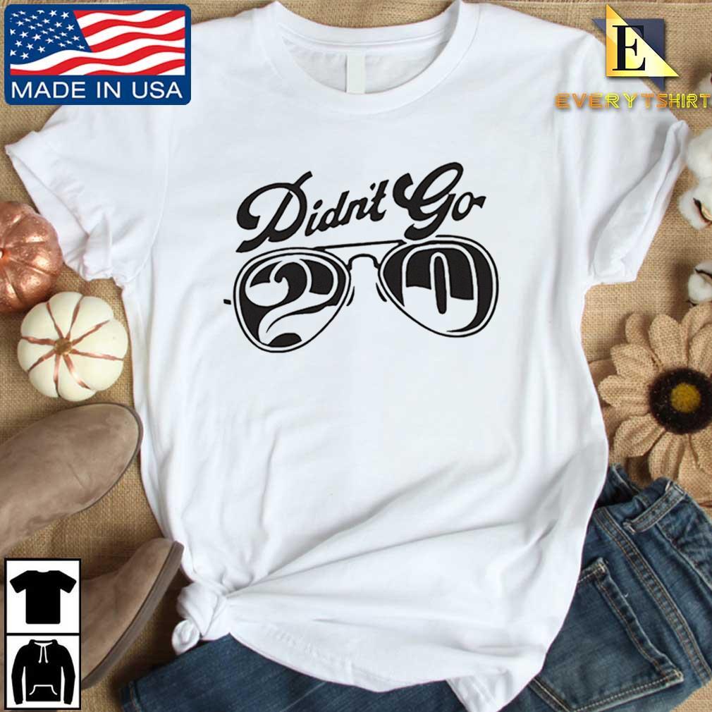Rut Daniels didn't go 20 tee s Every shirt trang dai dien