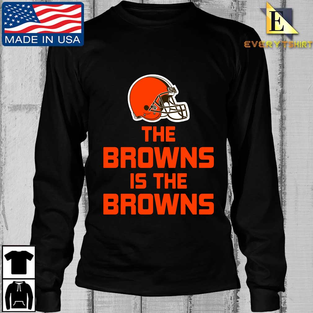 The Cleveland Browns is the Browns t-s Longsleeve Every den