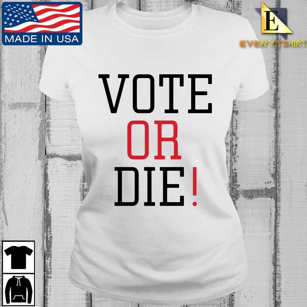 Vote or die s Every ladies trang