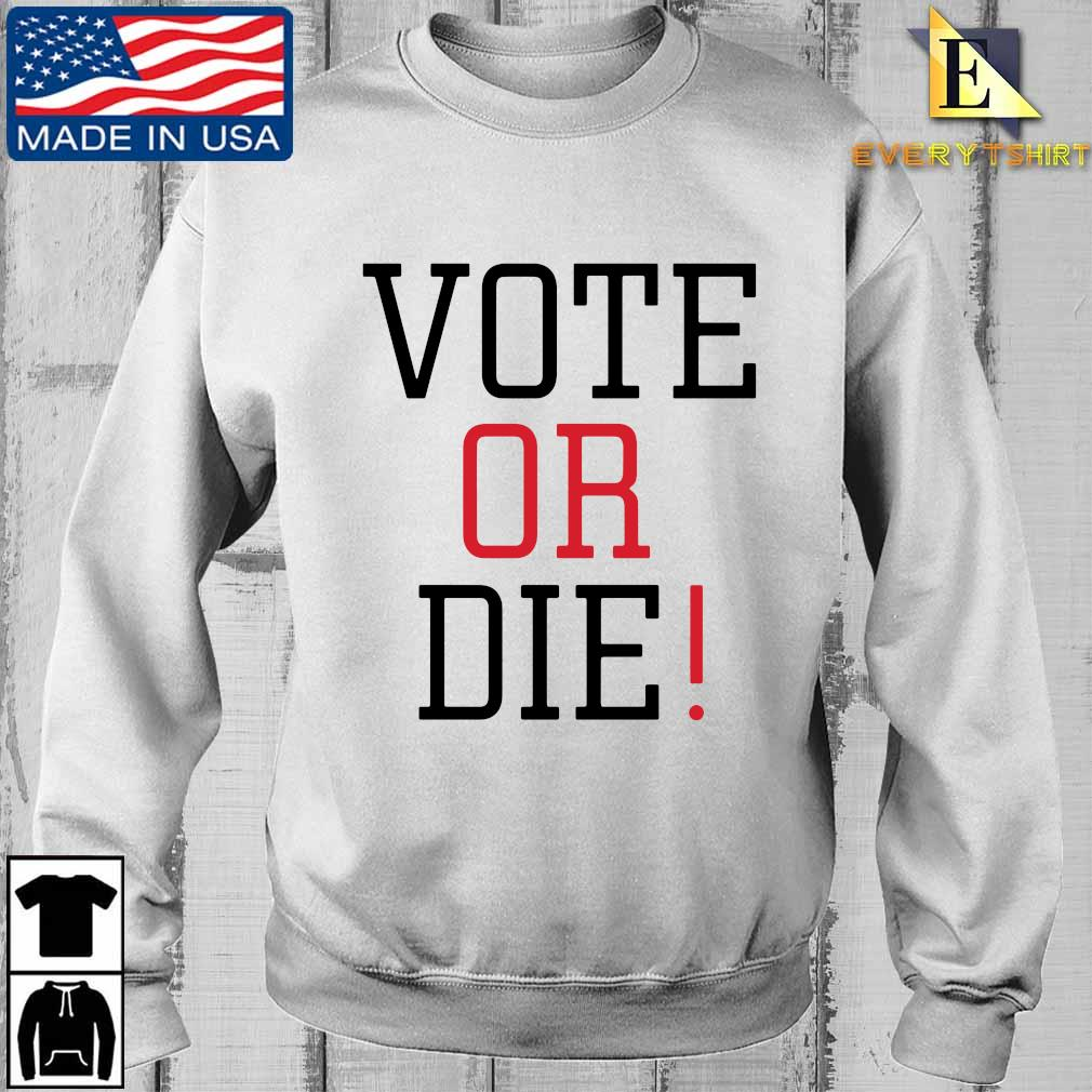 Vote or die s Sweater Every trang
