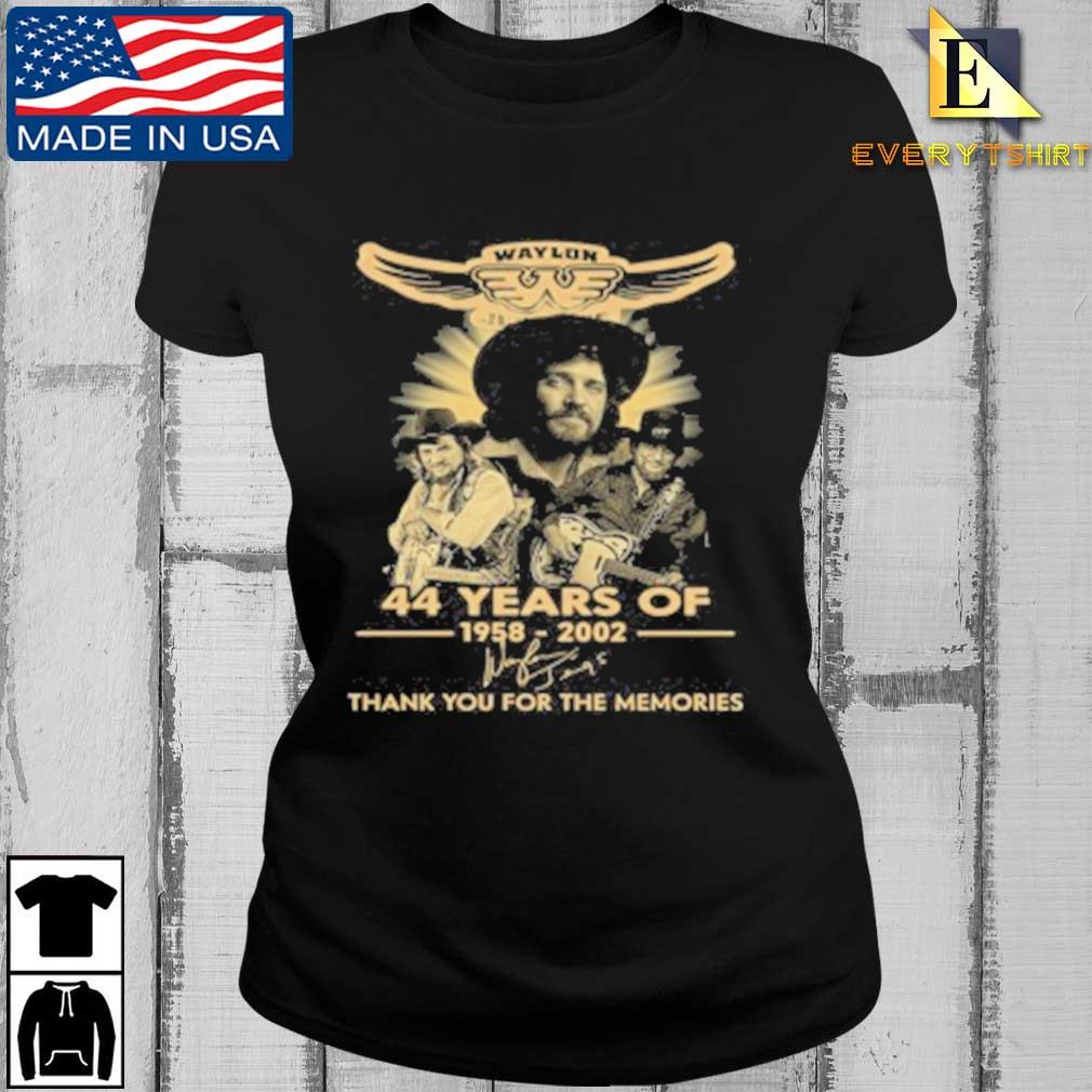 Waylon Jennings 44 Years Of 1958 2020 Signature Thank You For The Memories Tee Shirt Every ladies den
