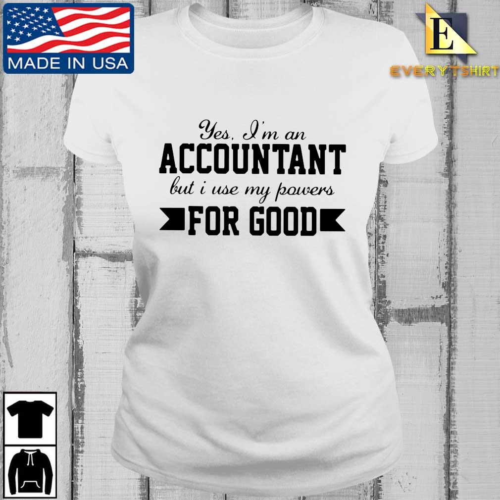 Yes I'm an accountant but I use my powers for good s Every ladies trang